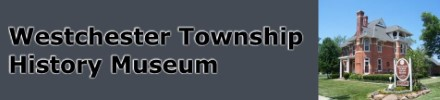 Westchester Township Historical Museum